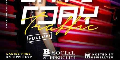 #SaturdayTrafficATL @BsocialSupperClub x @SwellyTv Sat Night Wave!!