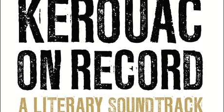 Kerouac on Record: A Literary Soundtrack - with Simon Warner & Heath Common tickets