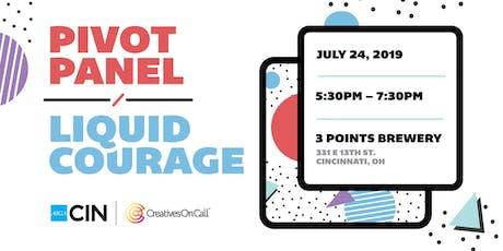 Pivot Panel + July Liquid Courage tickets