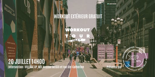 LE WORKOUT TOUR : DOWNTOWN MTL