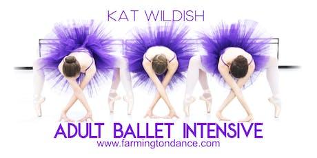 KAT WILDISH ADULT BALLET INTENSIVE tickets