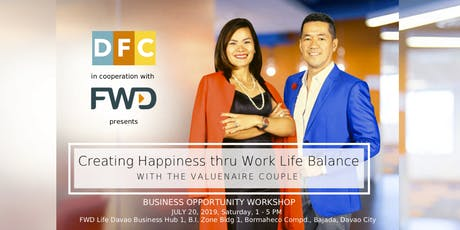 Creating Happiness Thru Work-Life Balance (FWD Business Opportunity Program) tickets