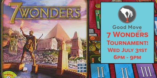 7 Wonders Tournament July 31st!