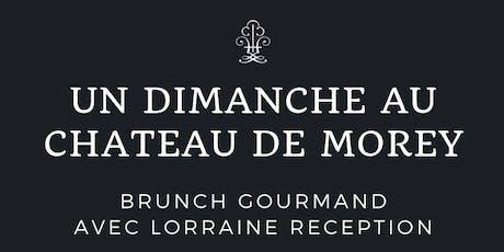 Brunch: Un dimanche au Château de Morey billets