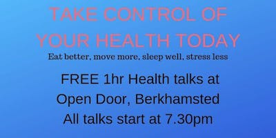 FREE Health Talks - Take control of your health today