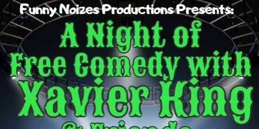 A Night of Free Comedy with Xavier King & Friends