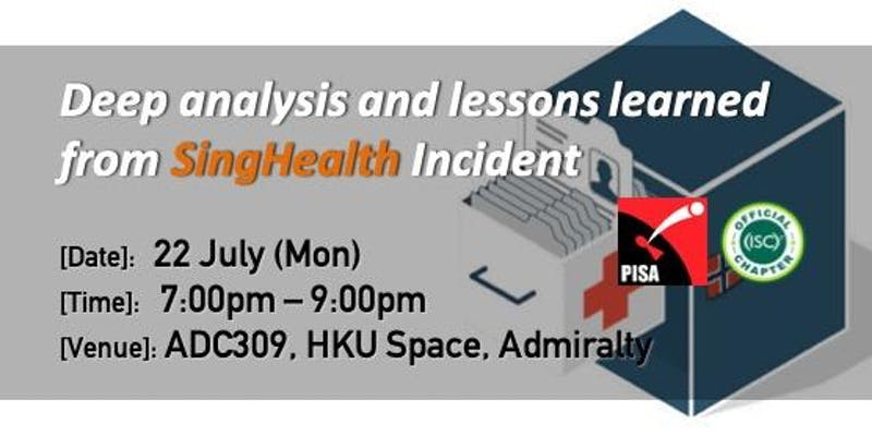 Deep analysis and lessons learned from SingHealth Incident (22 Jul 2019)