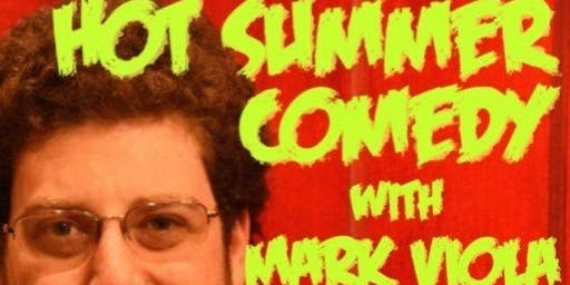 Hot Summer Comedy with Mark Viola & Friends