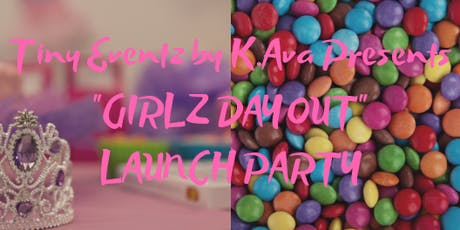 TINY EVENTZ BY K.AVA PRESENTS: GIRLS DAY OUT tickets