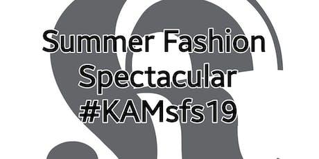 #KAMsfs19 Summer Fashion Spectacular  entradas