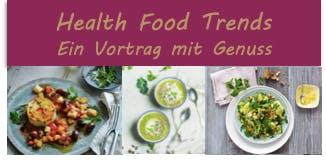 Health Food Trends – Ein Vortrag mit Genuss