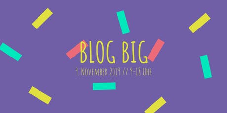 Blog Big 2019 – die Bloggerkonferenz in München Tickets