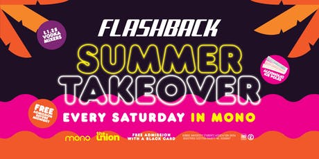 2018/19 Flashback Summer Takeover - Every Saturday tickets