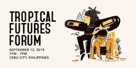 Tropical Futures Forum | Cebu City tickets