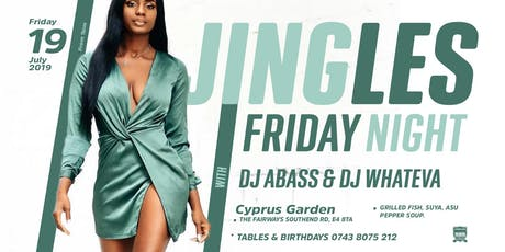 JINGLES FRIDAY PARTY NIGHT  with DJ ABASS & DJ WHATEVA    tickets