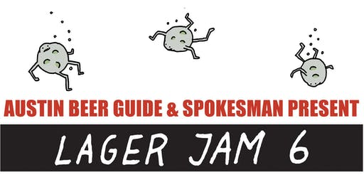 Lager Jam 6 (Presented by Austin Beer Guide & Spokesman)
