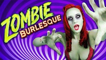 """""""Zombie Burlesque"""""""