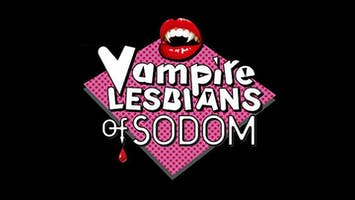 """Vampire Lesbians of Sodom"""