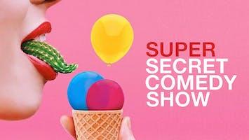"""""""Super Secret Comedy Show"""""""