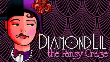 """Diamond Lil & The Pansy Craze"""