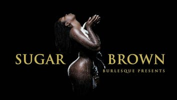 "Sugar Brown Burlesque: ""Bad & Bougie Comedy"""