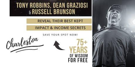 TONY ROBBINS, DEAN GRAZIOSI & RUSSELL BRUNSON (Charleston) tickets