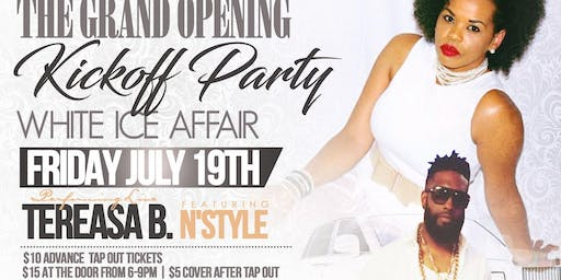 Grand Opening - White Ice Affair. Tap Out Friday and Tereasa B. ft. Nstyle.