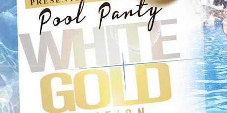 8 • 3 | White & Gold Pool Party | Hosted by #MTAEvents tickets