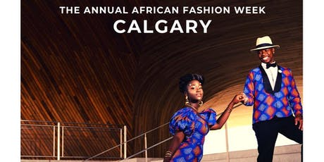 AFRICAN FASHION WEEK CALGARY tickets