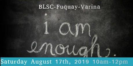 "BLSC-Fuquay-Varina ""I AM ENOUGH"" tickets"