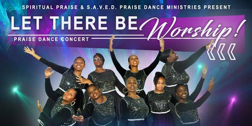 Let There Be Worship Praise Dance Concert