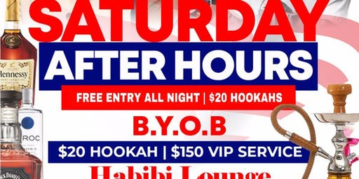 SATURDAY AFTER HOURS TILL 5AM @ HABIBI HOOKAH LOUNGE | B.Y.O.B | DJ MR. ROGERS, GO DJ HIC & GO MC MAJOR | $20 HOOKAHS ALL NIGHT | FREE ENTRY ALL NIGHT| RSVP FOR FREE ENTRY NOW