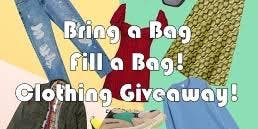 Bring a Bag Fill a Bag! Clothing Giveaway and Open House