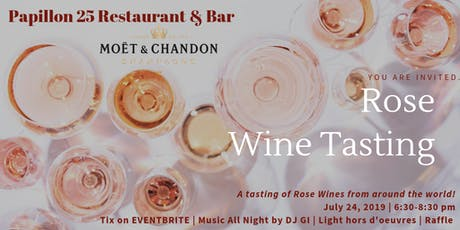 MOET & CHANDON presents: Rose Wine Tasting Event @ Papillon 25 Restaurant tickets