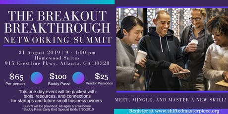 The Breakout Breakthrough Networking Summit - FOR ENTREPRENUERS tickets