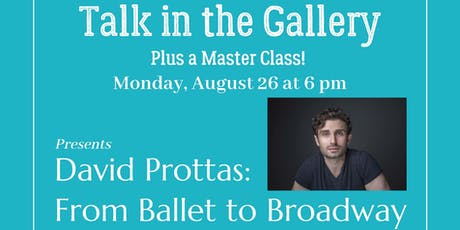"""Talk in the Gallery - David Prottas: From Ballet to Broadway"" (Plus a Master Class) tickets"