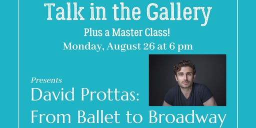"""Talk in the Gallery - David Prottas: From Ballet to Broadway"" (Plus a Master Class)"