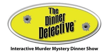 Dinner Detective Interactive Murder Mystery Dinner Show tickets