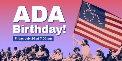 ADA Birthday! Accessibility Is a Right, Not a Privilege