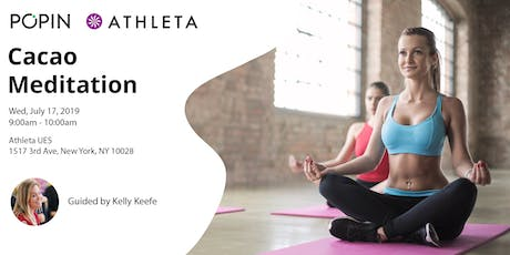 Popin Cacao Meditation @ Athleta UES tickets