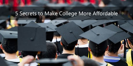 5 Secrets to Making College More Affordable tickets