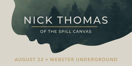 NICK THOMAS (THE SPILL CANVAS) tickets