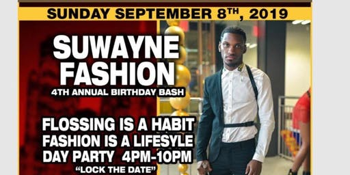 Suwayne Fashion Flossing Is A Habit Fashion Is A Lifestyle Day Party