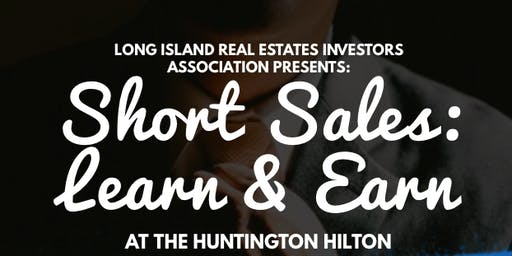 Short Sales on Long Island: Learn & Earn