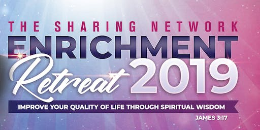 THE SHARING NETWORK:  Enrichment Retreat 2019