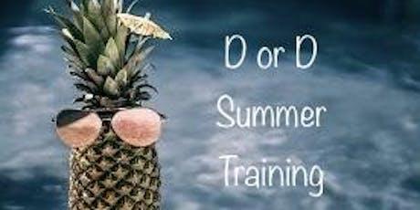 D or D Summer Training tickets