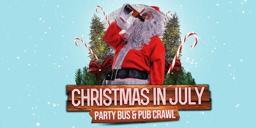 CHRISTMAS IN JULY PARTY BUS & PUB CRAWL