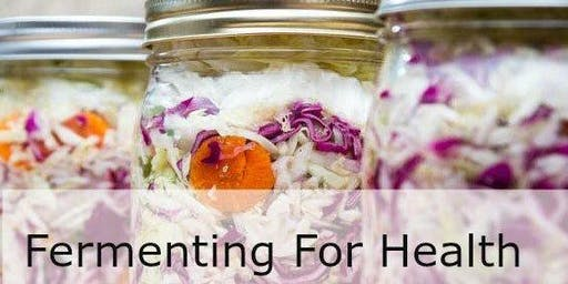 Fermenting For Health Cooking Class