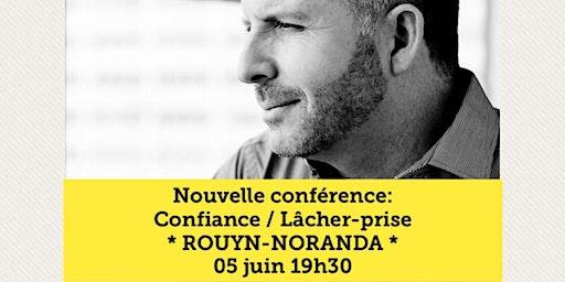 ROUYN-NORANDA - Confiance / Lâcher-prise 15$