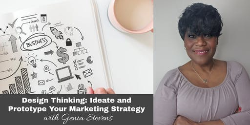 Design Thinking: Ideate and Prototype Your Marketing Strategy with Genia Stevens (Madison, WI)